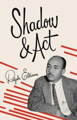 Shadow and Act By Ellison, Ralph