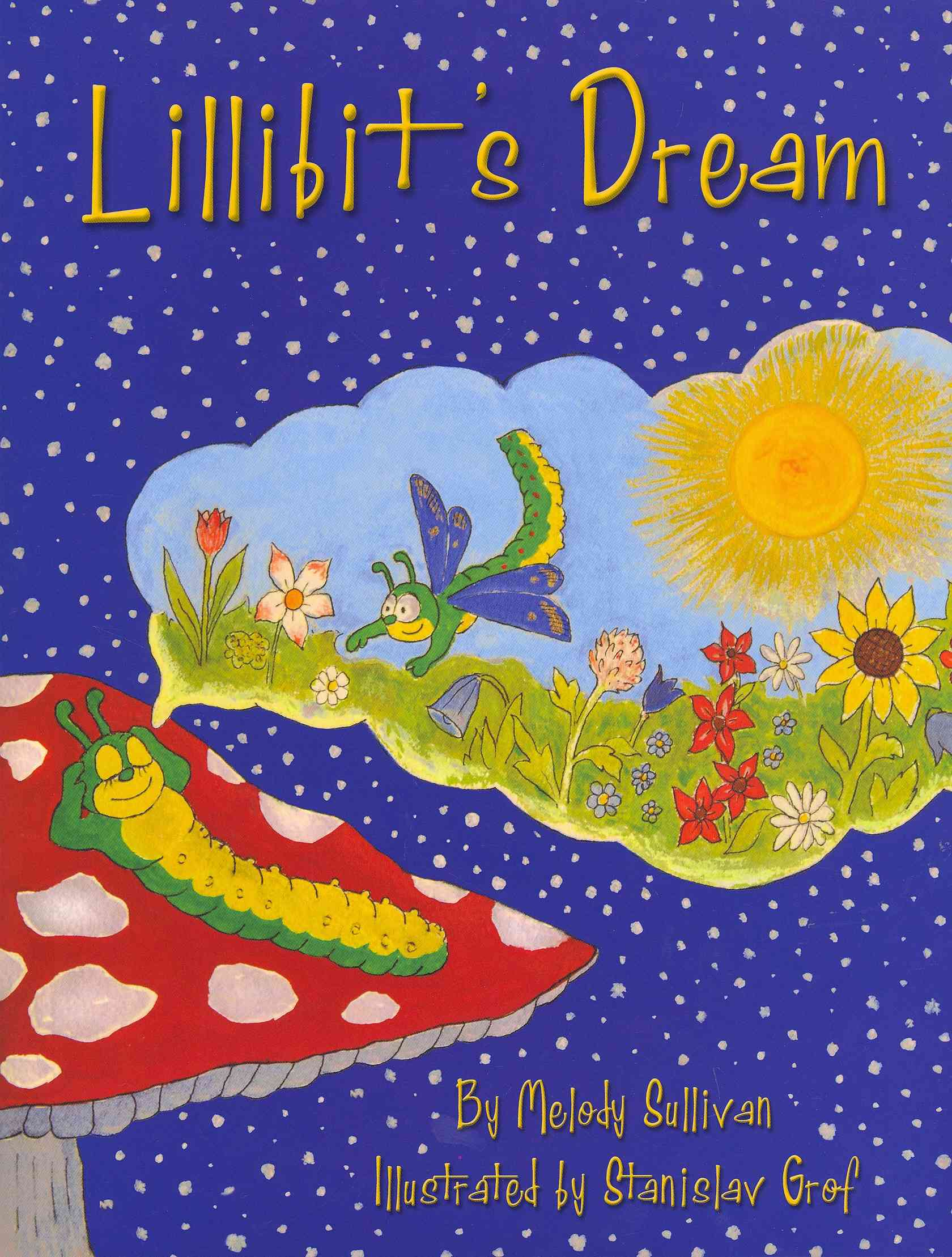 Caterpillar Dreams By Sullivan, Melody/ Grof, Stanislav (ILT)
